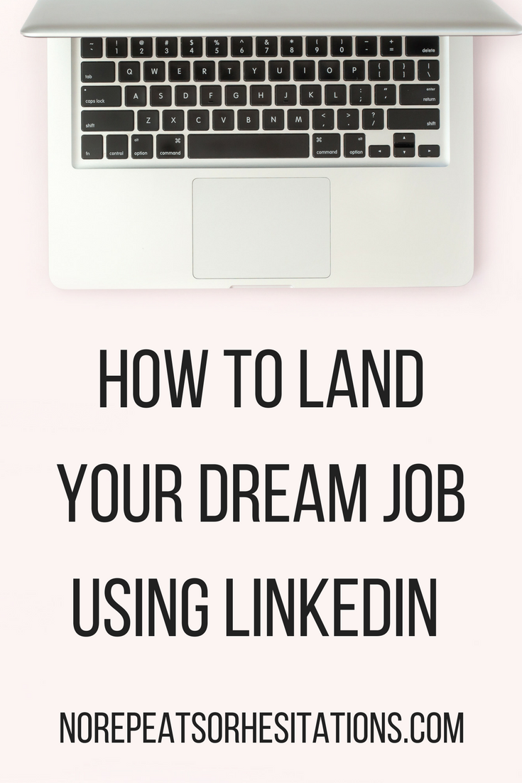 how to land your dream job using linkedin