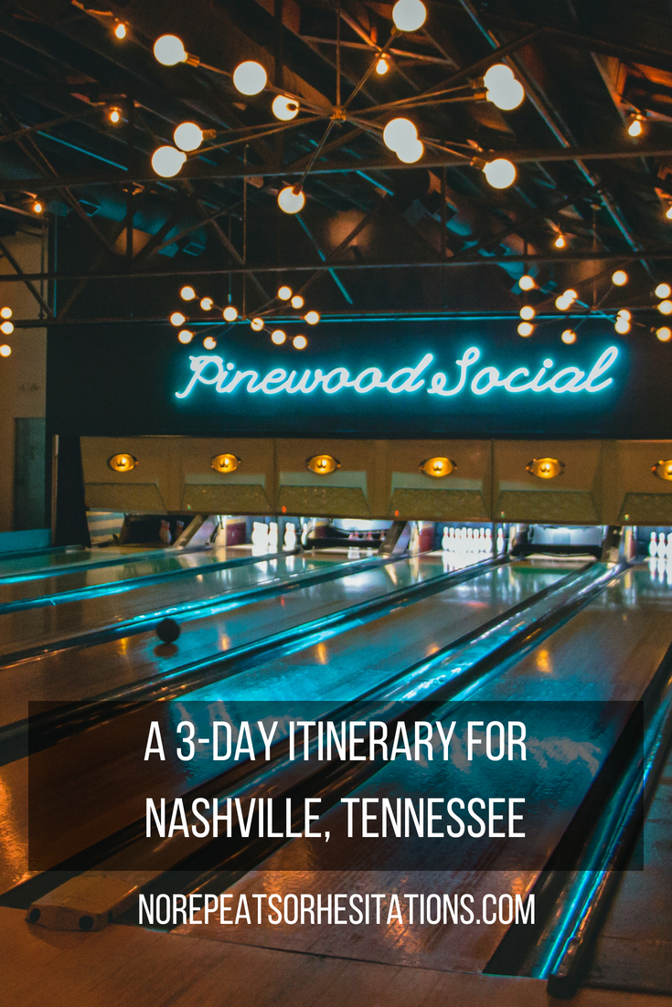 3 day itinerary for nashville no repeats or hesitations